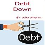 Debt Down | Julia Whelan
