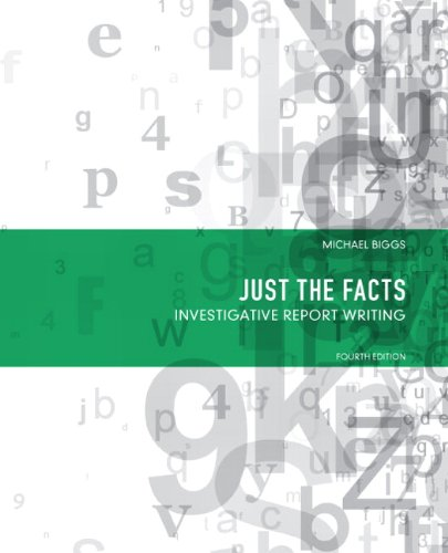 Just the Facts: Investigative Report Writing (4th Edition)
