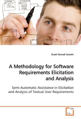 A Methodology for Software Requirements Elicitation and Analysis