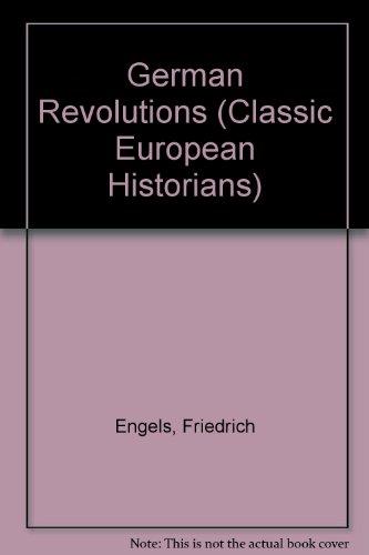 The German revolutions: The Peasant War in Germany, and Germany: revolution and counter-revolution (Classic European his