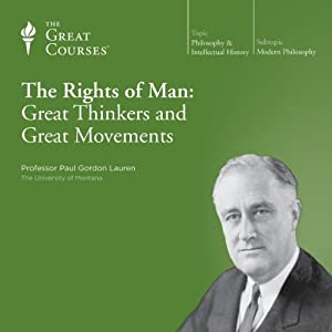 The Rights of Man: Great Thinkers and Great Movements | [The Great Courses]