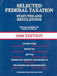 Selected Federal Taxation Statutes And Regulations 2006