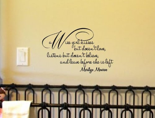 Inspirational Quotes Wall Decor : A wise girl kisses but doesn t love listens