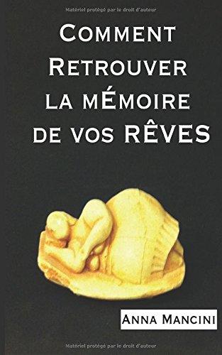Comment Retrouver la Memoire de Vos Reves