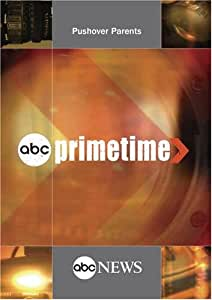 ABC News Primetime Pushover Parents