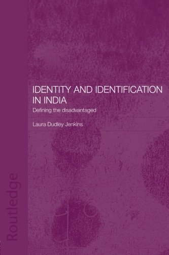 Identity and Identification in India: Defining the Disadvantaged, by Laura Dudley Jenkins