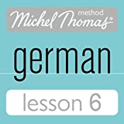Michel Thomas Beginner German, Lesson 6 | [Michel Thomas]