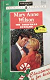 Christmas Husband (1-800-Husband( (Christmas Is For Kids) (Harlequin American Romance, No. 609) (0373166095) by Mary Anne Wilson