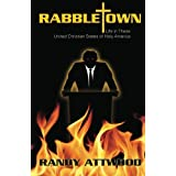 Rabbletown: Life in These United Christian States of Holy America: A precautionary dystopian novel (Volume 1)