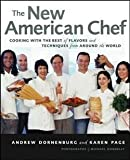 img - for The New American Chef : Cooking with the Best of Flavors and Techniques from Around the World (Hardcover)--by Andrew Dornenburg [2003 Edition] book / textbook / text book