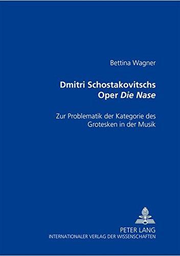 Dmitri Schostakowitschs Oper «Die Nase» Zur Problematik der Kategorie des Grotesken in der Musik  [Wagner, Bettina] (Tapa Blanda)