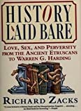 History Laid Bare: Love, Sex, and Perversity from the Ancient Etruscans to Warren G. Harding (0060169532) by Richard Zacks