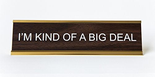 im-kind-of-a-big-deal-engraved-office-nameplate-plaque-2-x-8-brown-and-gold