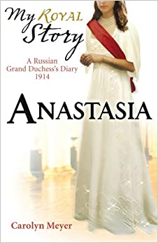 Back Flip Cover >> Anastasia (My Royal Story): Amazon.co.uk: Carolyn Meyer: 9781407116198: Books