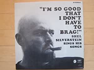 Shel Silverstein - I'm So Good That I Don't Have to Brag ...