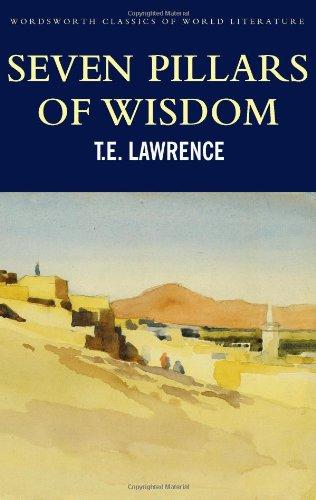 Seven Pillars of Wisdom (Wordsworth Classics of World Literature)