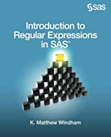 Introduction to Regular Expressions in SAS Front Cover