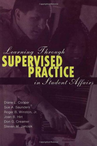 Learning Through Supervised Practice in Student Affairs