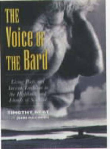 The Voice of the Bard: Living Poets and Ancient Tradition in the Highlands and Islands (Travel)