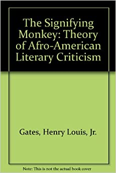 the signifying monkey in henry louis gates the blackness of blackness The signifying monkey: towards a theory of afro-american literary criticism new york: oxford university press, 1988 (chapter 2) (45 pages) gates' outlines his central concept of signifyin(g) , a linguistic game (of sorts) where the sign—specifically the signifier or discursive label—is doubled and redoubled in meaning and function.
