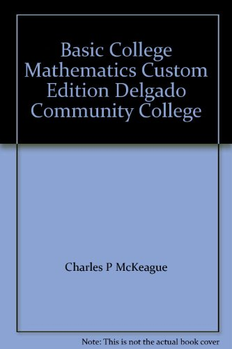 Basic College Mathematics Custom Edition Delgado Community College