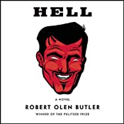 Hell: A Novel | [Robert Olen Butler]