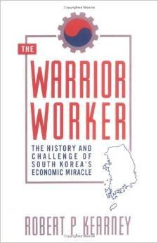 The Warrior Worker: The Challenge of the Korean Way of Working
