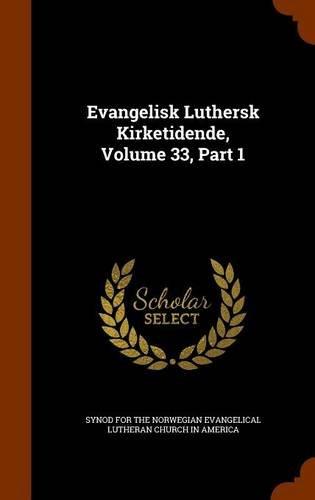 Evangelisk Luthersk Kirketidende, Volume 33, Part 1