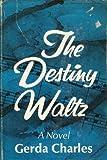 Image of The destiny waltz