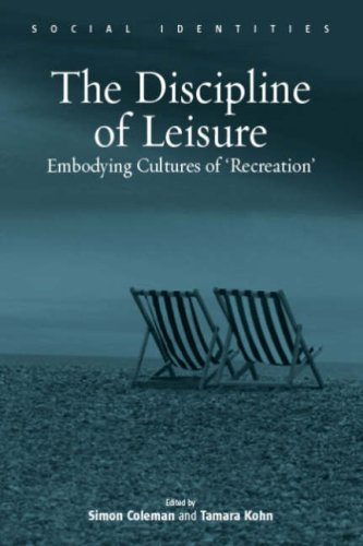 Discipline of Leisure: Embodying Cultures of