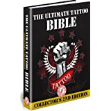 The Ultimate Tattoo Bible : Collector's 2nd Edition ~ Dayne Harrison