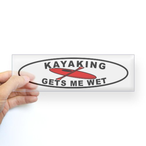 CafePress Kayaking Gets me wet Bumper Sticker