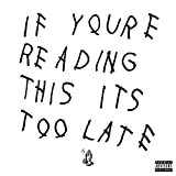 If You're Reading This It's Too Late ...