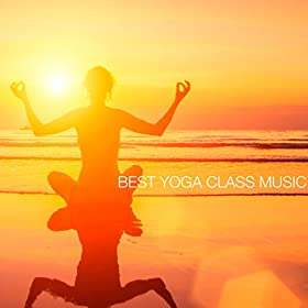 Best Yoga Class Music: Various artists: Téléchargements