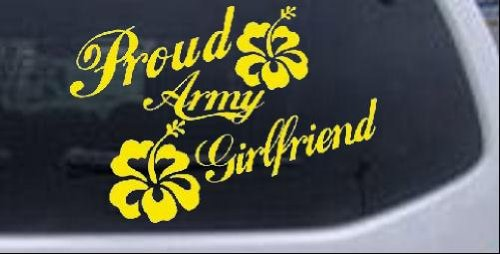 Proud Army Girlfriend Hibiscus Flowers Military Car Window Wall Laptop Decal Sticker -- Yellow 6in X 8.5in