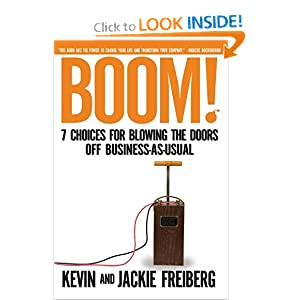 Boom!: 7 Choices for Blowing the Doors Off Business-As-Usual Kevin Freiberg
