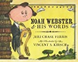 Noah Webster and His Words [Hardcover] [2012] Jeri Chase Ferris, Vincent X. Kirsch
