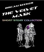 Dream Seeker: The Velvet Mask