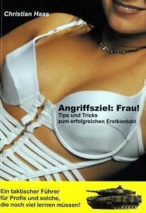 Angriffsziel: Frau!. Von Haas, Christian
