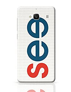 PosterGuy Redmi 2 Case Cover - See | Designed by: Neha Ahuja Das