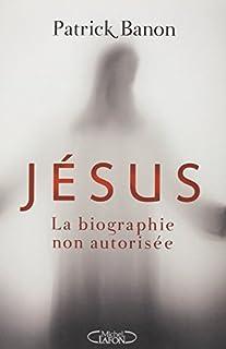 Jésus : la biographie non autorisée
