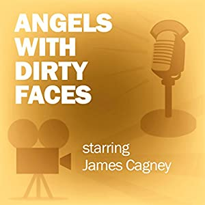 Angels with Dirty Faces (Dramatized) Radio/TV Program