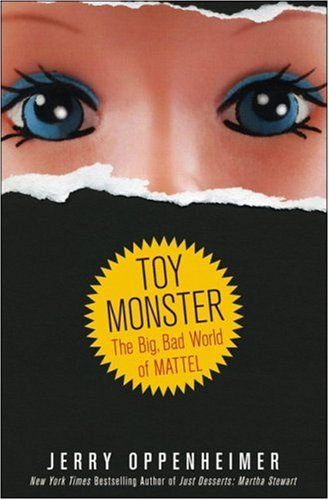 Image for Toy Monster: The Big, Bad World of Mattel