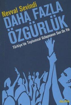 daha-fazla-ozgurluk-turkiyede-toplumsal-uzlasmanin-son-on-yili-turkiyede-toplumsal-uzlasmanin-son-on