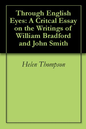 a comparison of the writing of john smith and william bradford In the two literary works, a description of new england, by john smith and of plymouth plantation, by william bradford, the two.