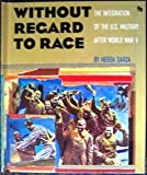 Without Regard to Race: Integra (First Books--World War II) (0531201961) by Garza, Hedda