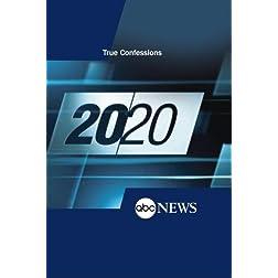 20/20: True Confessions: 5/3/13