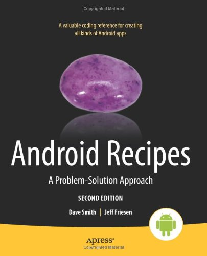 Android Recipes: A Problem-Solution Approach (Recipes Apress)