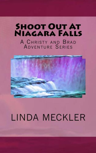 Linda Meckler - Shoot Out At Niagara Falls: A Historical Novel with fun loving characters who love adventure (A Christy and Brad Adventure Series Book 1) (English Edition)