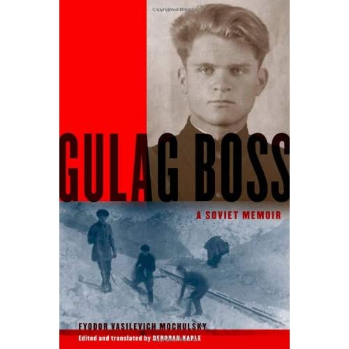 Gulag Boss: A Soviet Memoir